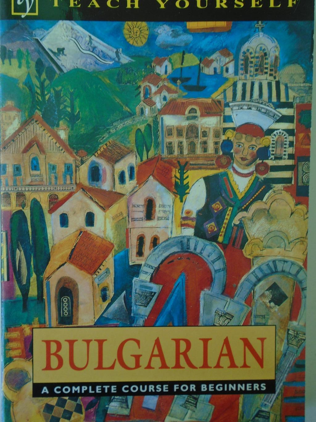 Bulgarian a complete course for beginners. Teach Yourself,