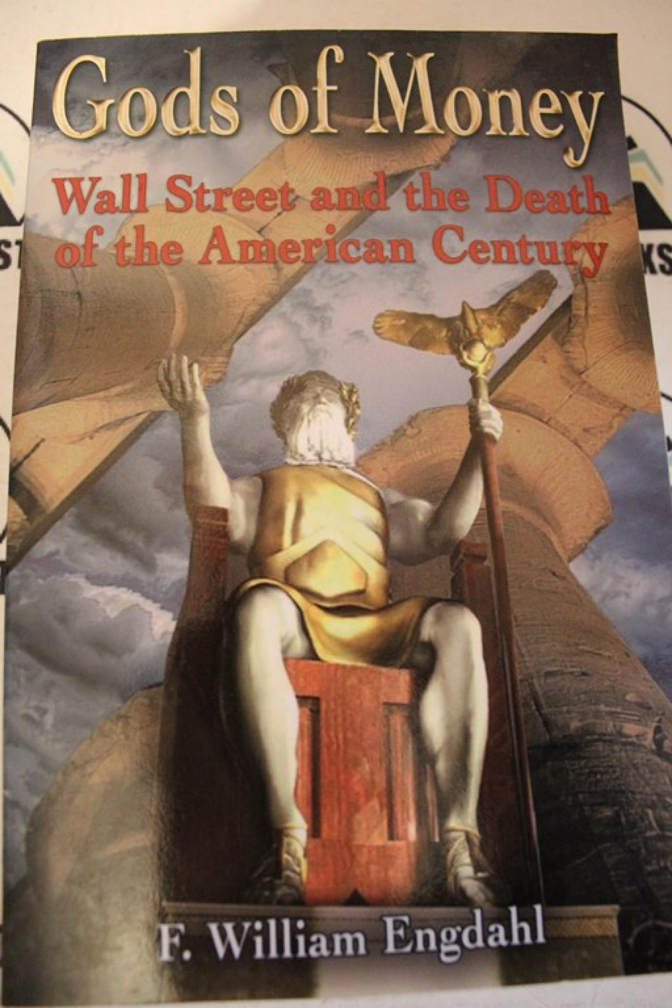 Gods of Money: Wall Street and the Death of the American Century, Колектив