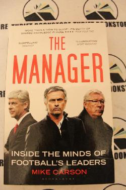 The Manager: Inside the Minds of Football's Leaders , Mike Carson