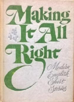 Making It All Right. Modern English Short Stories, Сборник
