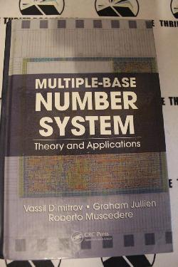 Multiple-Base Number System: Theory and Applications, Vassil Dimitrov, Graham Jullien, Roberto Muscedere