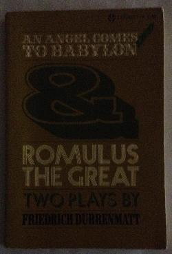 An angel comes to babylon & Romulus the great , Friedrich Durrenmatt