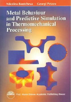 Metal Behaviour and Predictive Simulation in the Thermomechanical Processing, Николина Бончева, Георги Пецов