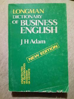 Longman dictionary of business English, J.H.Adam