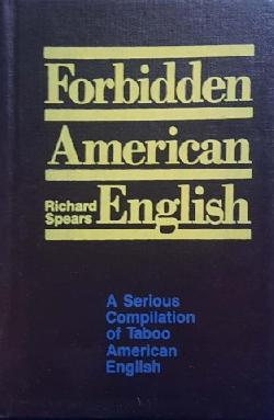 Forbidden American English, Richard Spears