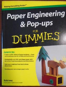 Paper Engineering and Pop-ups For Dummies, Rob Ives