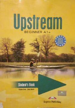 Upstream Beginner A1+. Student's Book, Virginia Evans, Jenny Dooley