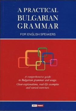A Practical Bulgarian Grammar for English Speakers,