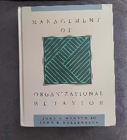 Management of Organizational Behavior, John Wagner, John Hollenbeck