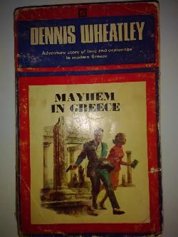 Mayhem in Greece, Denis Wheatley