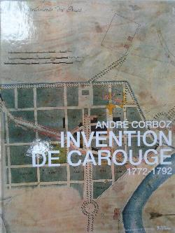Invention de carouge 1772-1792, Andre Corboz