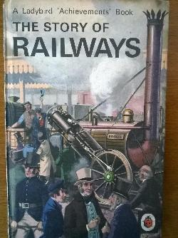 The story of Railways, by Richard Boowood