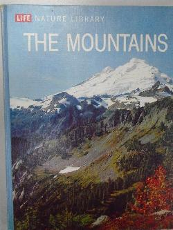 THE MOUNTAINS. Life Nature Library,