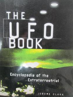 The Ufo book. Encyclopedia of the Extraterrestrial, Jerome Clark