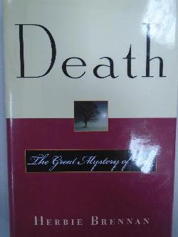 Death .The great mystery of life, H.Brennan