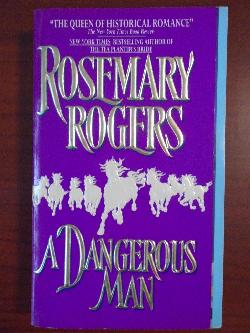 A Dangerous Man, Rosemary Rogers