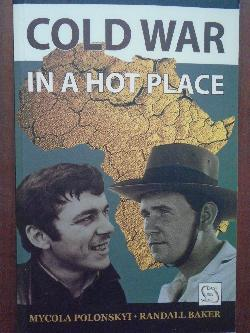 Cold War in a Hot Place, Randall Baker,  Mycola Polonskyi