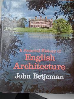 A Pictorial History of English Architecture , John Betjeman