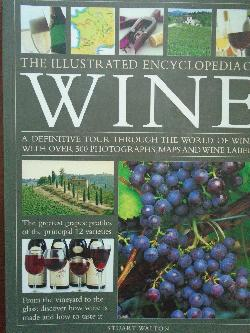 The illustrated encyclopedia of Wine, Stuart Walton