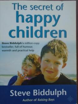 The Secret of Happy Children, Steve Biddulph