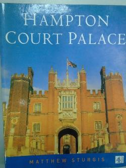 Hampton Court Palace, Matthew Sturgis