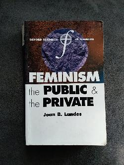 Feminism the Public and the Private, Joan B. Landes