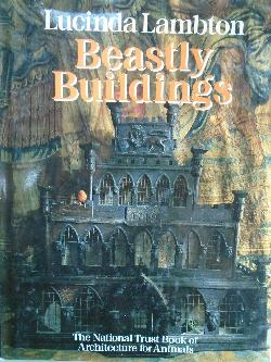 Beastly Buildings: The National Trust Book of Architecture for Animals,