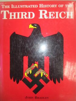 The illustrated history of the third reich, John Bradley