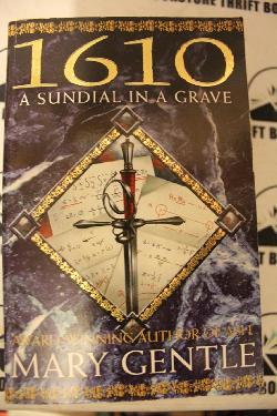 A Sundial in a Grave: 1610,  Mary Gentle