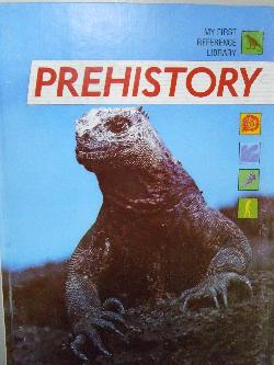 My first reference library: Prehistory,