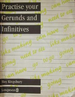 Practise Your Gerunds and Infinitives,  Roy Kingsbury