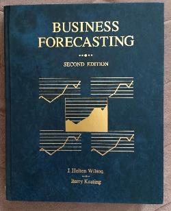 Business Forecasting, J. Holton Wilson, Barry Keating