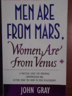 Men Are from Mars, Women Are from Venus: The Classic Guide to Understanding the Opposite Sex, John Gray