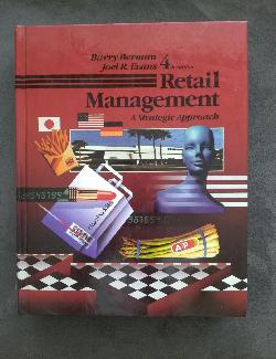 Retail Management A strategic Approach, Barry Berman, Joel Evans