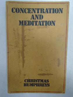 Concentration and meditation, C.Humphreys