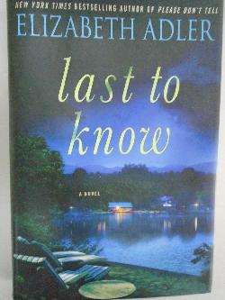 Last to know, E.Adler