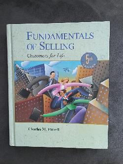 Fundamentals of Selling Customers for life, Charles M. Futrell
