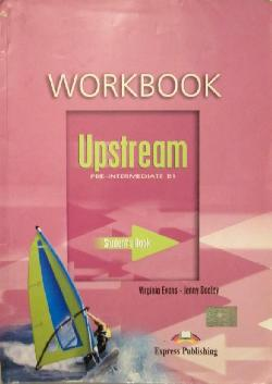Upstream Pre-Intermediate B1. Workbook, Virginia Evans, Jenny Dooley