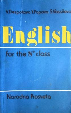 English for the 8th Class , V. Despotova, Y. Popova, S. Vassileva