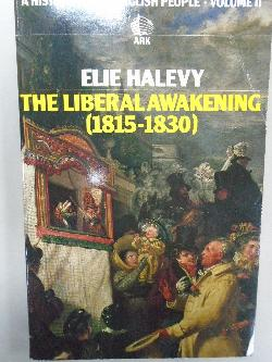 The Liberal Awakening (1815-1830) , Elie Halevy
