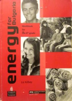Energy for Bulgaria. Workbook for the 6th grade,  Liz Kilbey