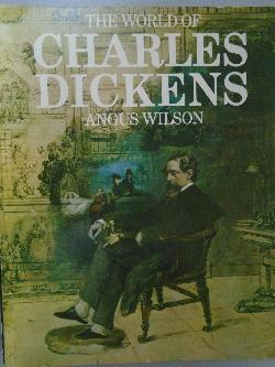 The World of Charles Dickens, Angus Wilson