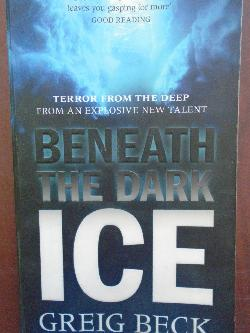 Beneath the Dark Ice, Greig Beck
