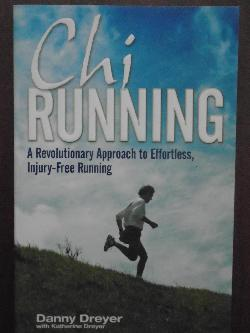 ChiRunning: A Revolutionary Approach to Effortless, Injury-Free Running, Danny Dreyer, Katherine Dreyer