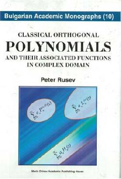 Classical orthogonal polynomials and their associated functions in complex domain , Peter Rusev