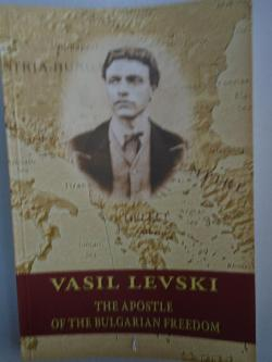 Vassil Levski. Apostle of the Bulgarian Freedom,