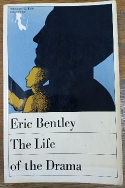 The Life of the Drama, Eric Bentley