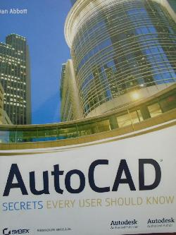 AutoCAD: Secrets Every User Should Know, Dan Abbott