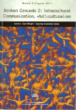 Broken grounds 2: Intercultural Communication, Multiculturalism, Can Bilgili, Zeynep Karahan Uslu