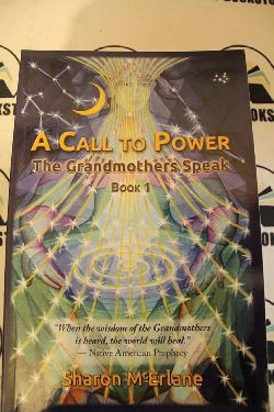 A Call to Power: the Grandmothers Speak (Volume 1) , Колектив